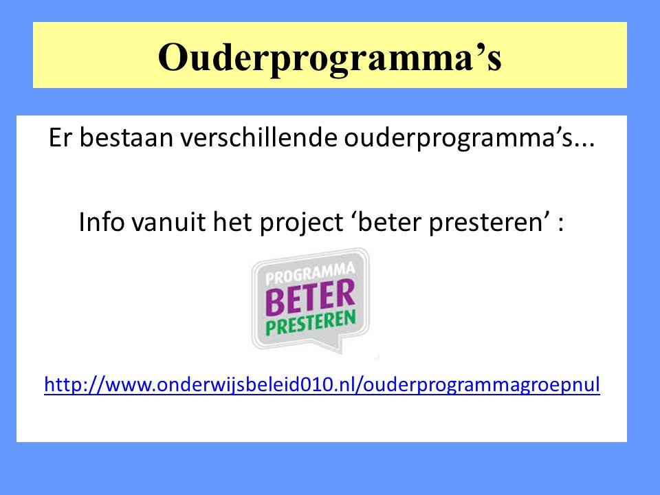 Ouderprogramma's Er bestaan verschillende ouderprogramma's...