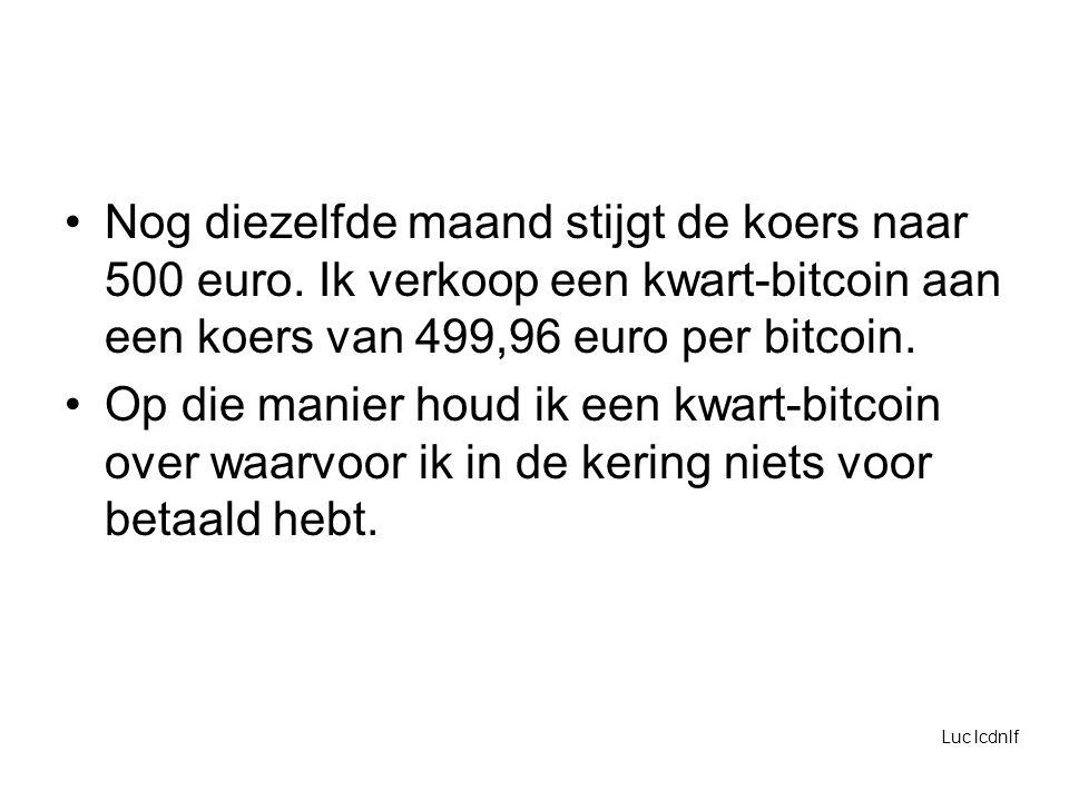 Nog diezelfde maand stijgt de koers naar 500 euro.