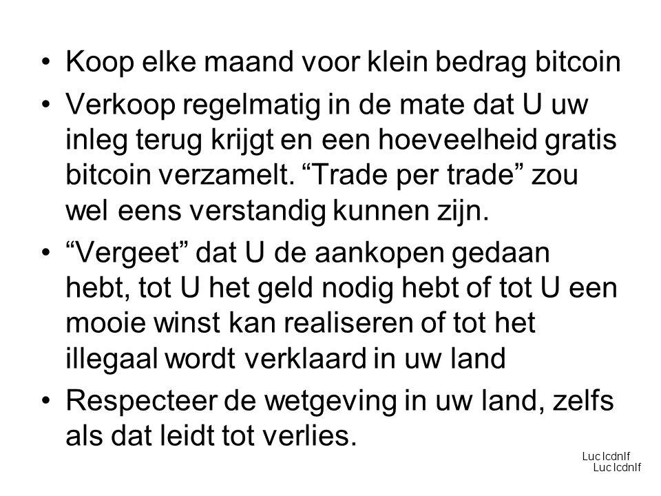 Koop elke maand voor klein bedrag bitcoin Verkoop regelmatig in de mate dat U uw inleg terug krijgt en een hoeveelheid gratis bitcoin verzamelt.