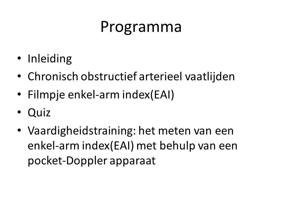 Programma Inleiding Chronisch obstructief arterieel vaatlijden Filmpje enkel-arm index(EAI) Quiz Vaardigheidstraining: het meten van een enkel-arm ind