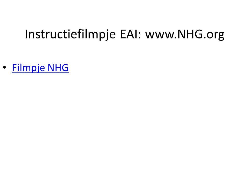 Instructiefilmpje EAI: www.NHG.org Filmpje NHG