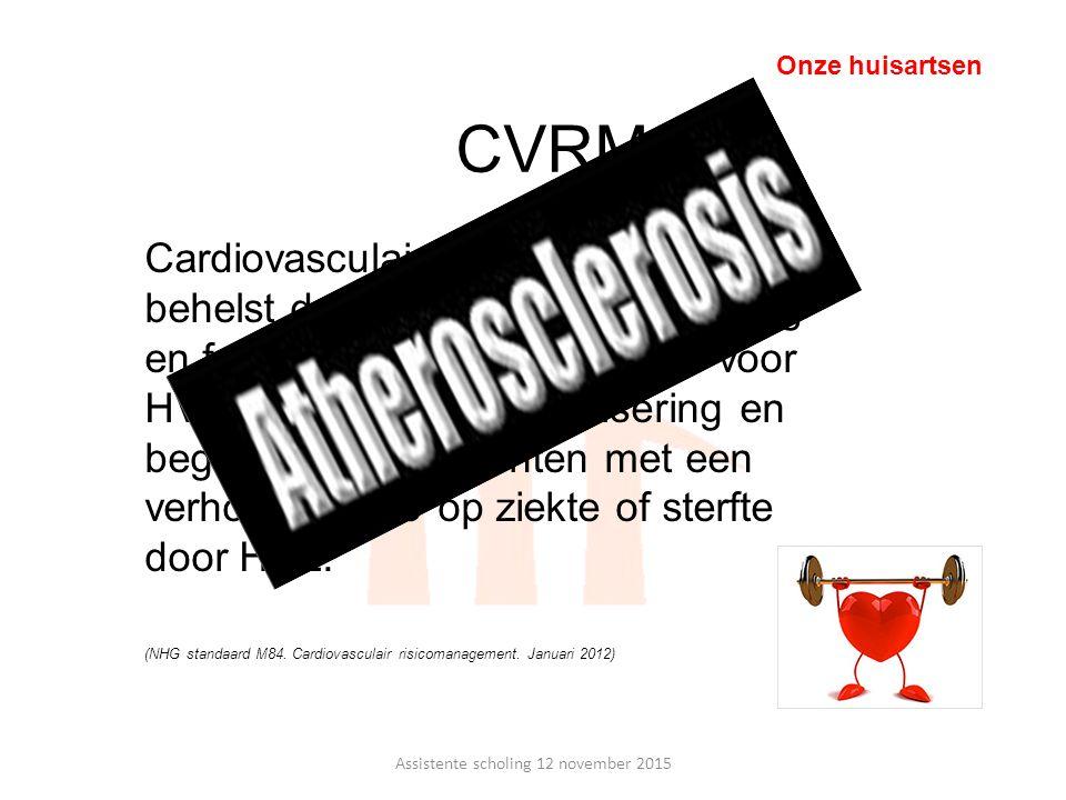 CVRM Cardiovasculair risicomanagement behelst de diagnostiek, behandeling en follow-up van risicofactoren voor HVZ, inclusief leefstijladvisering en b