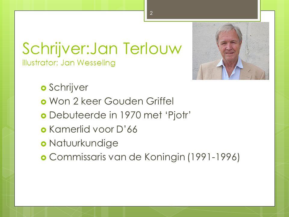 Schrijver:Jan Terlouw illustrator: Jan Wesseling  Schrijver  Won 2 keer Gouden Griffel  Debuteerde in 1970 met 'Pjotr'  Kamerlid voor D'66  Natuu