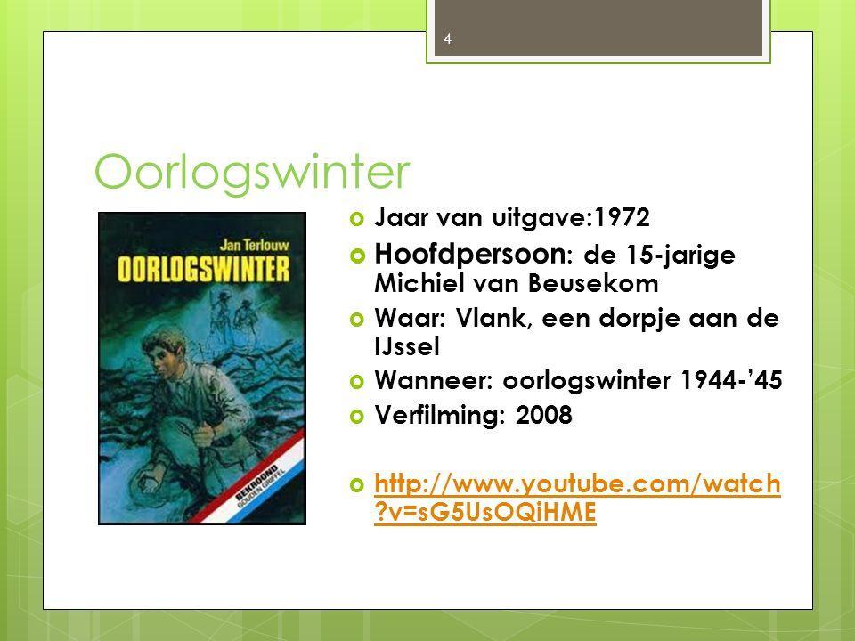 Oorlogswinter 4  Jaar van uitgave:1972  Hoofdpersoon : de 15-jarige Michiel van Beusekom  Waar: Vlank, een dorpje aan de IJssel  Wanneer: oorlogsw