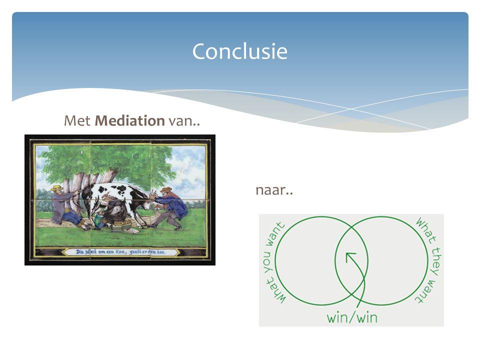 Met Mediation van.. naar.. Conclusie