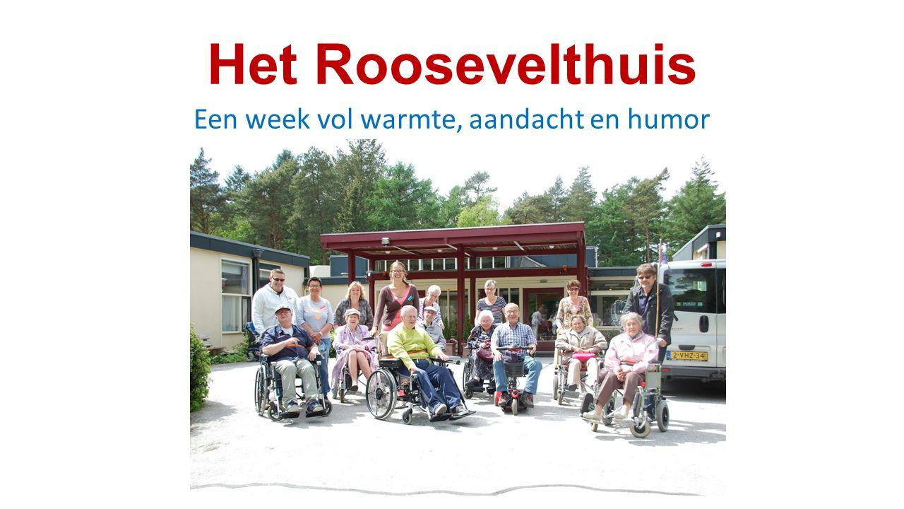 Het Roosevelthuis Een week vol warmte, aandacht en humor