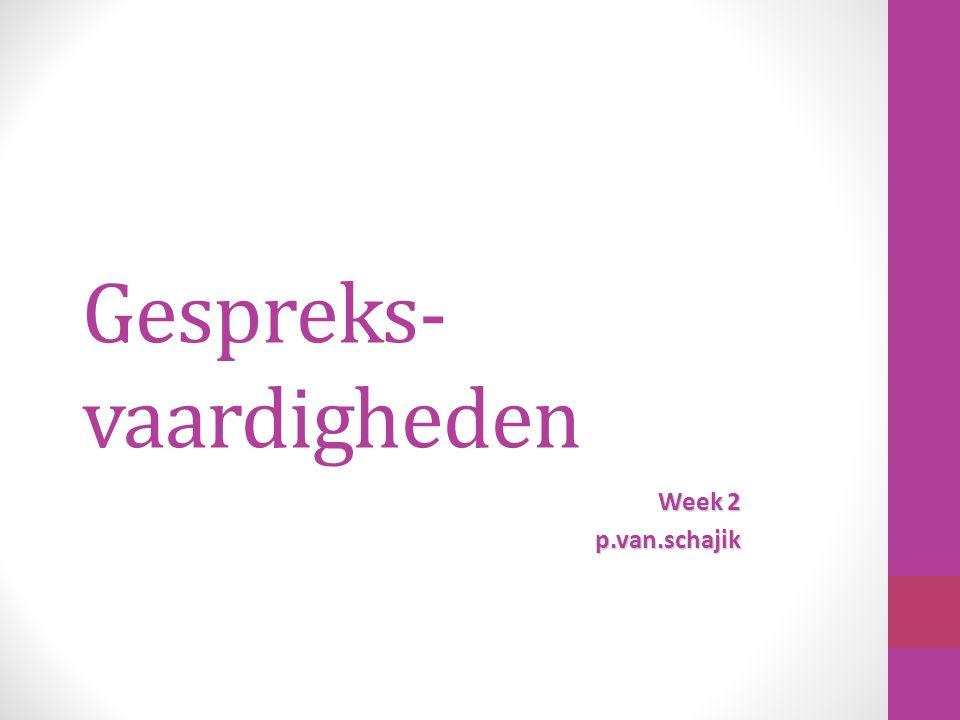 Gespreks- vaardigheden Week 2 p.van.schajik