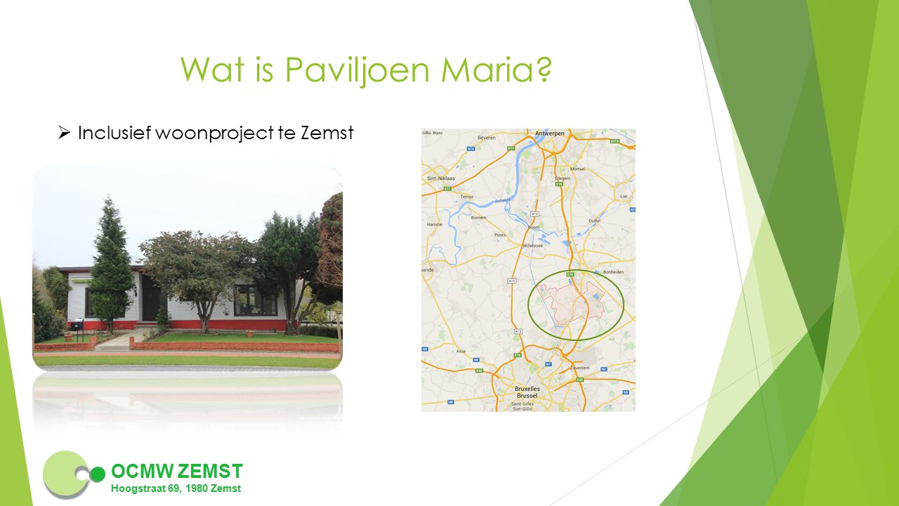 OCMW ZEMST Hoogstraat 69, 1980 Zemst Wat is Paviljoen Maria?  Inclusief woonproject te Zemst