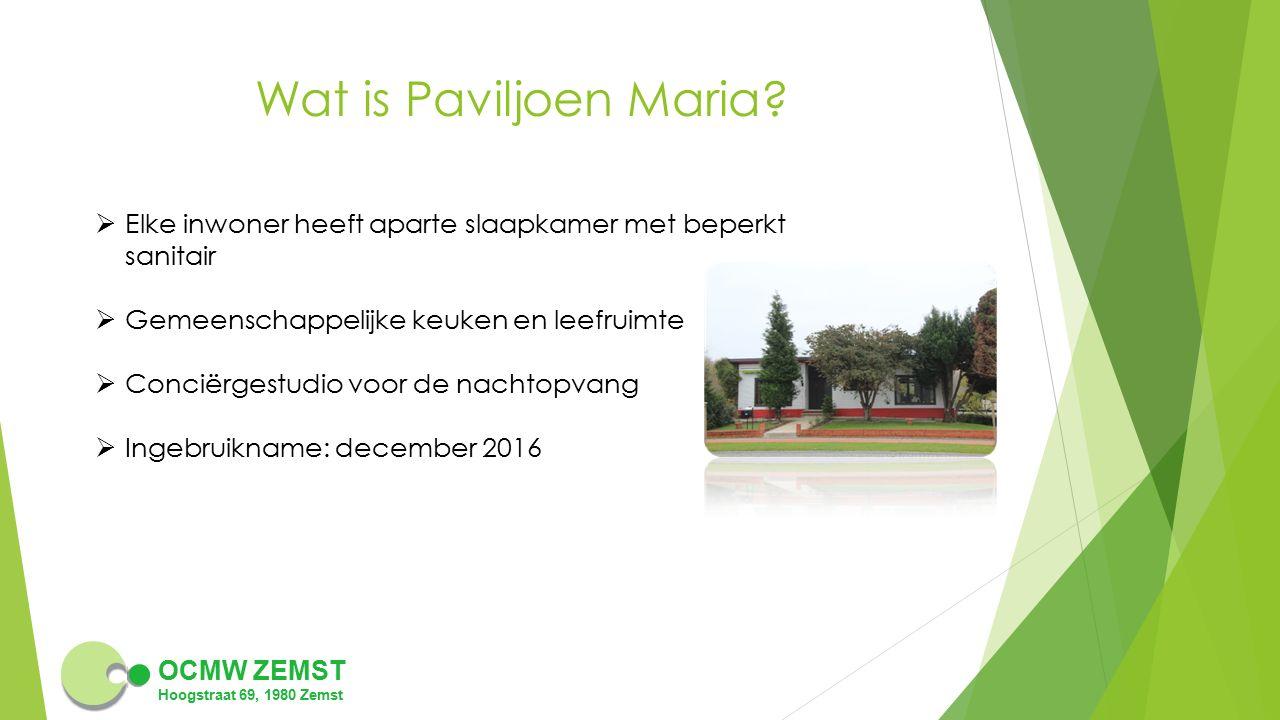OCMW ZEMST Hoogstraat 69, 1980 Zemst Wat is Paviljoen Maria.
