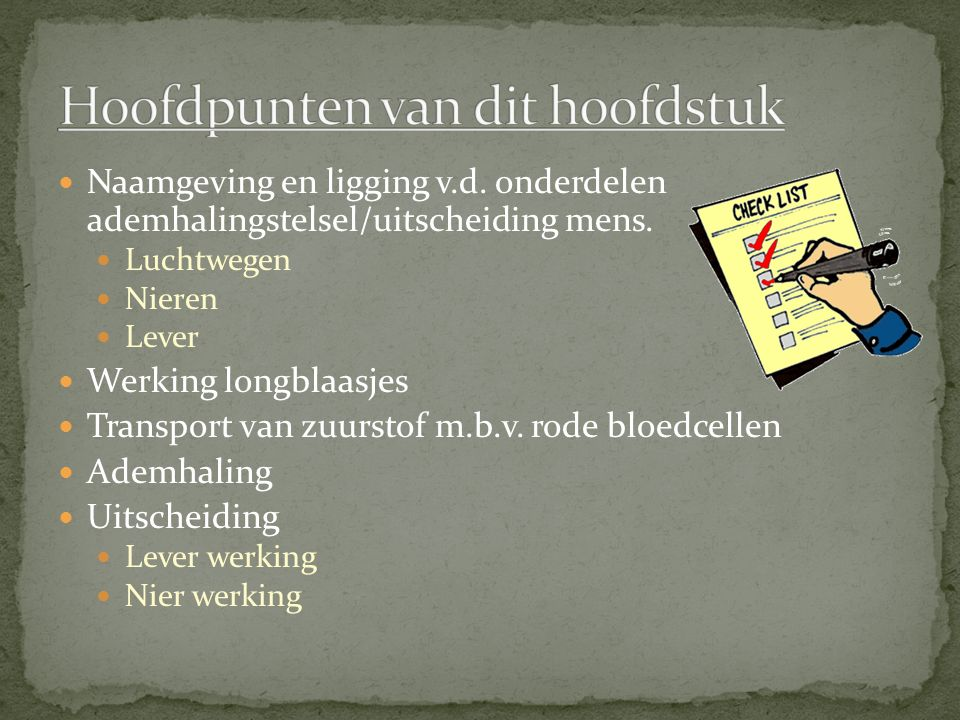 Naamgeving en ligging v.d.onderdelen ademhalingstelsel/uitscheiding mens.