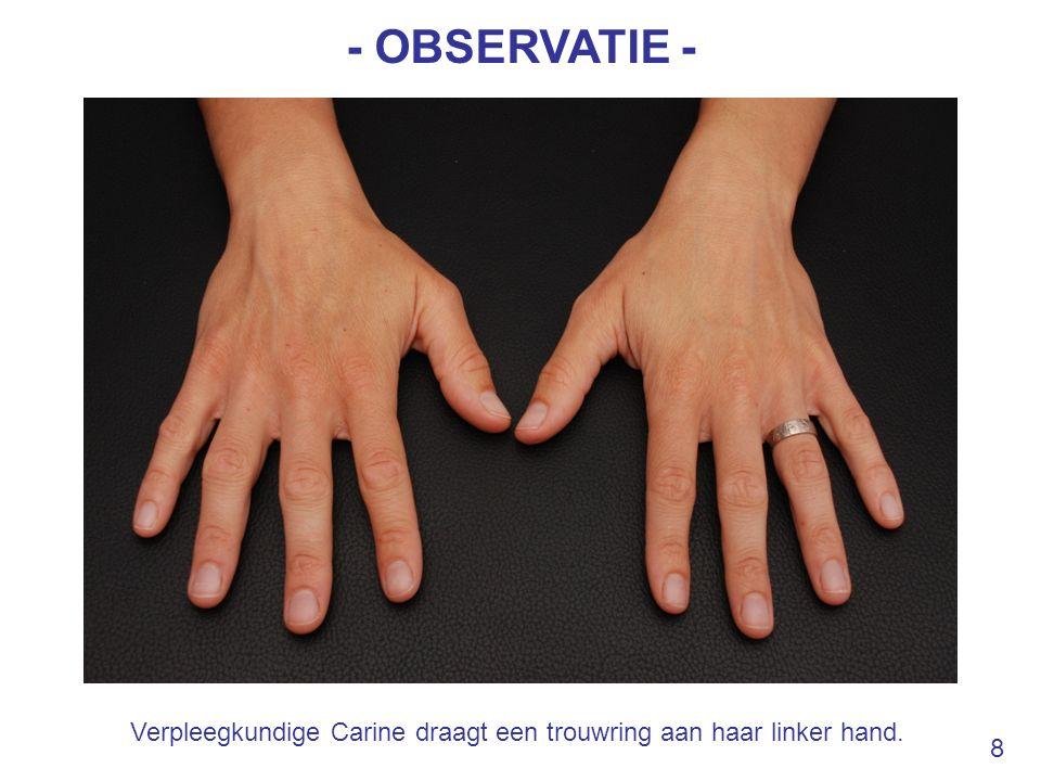 - OBSERVATIE - Verpleegkundige Carine draagt een trouwring aan haar linker hand. 8