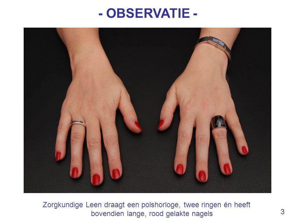 - OBSERVATIE - Zorgkundige Leen draagt een polshorloge, twee ringen én heeft bovendien lange, rood gelakte nagels 3