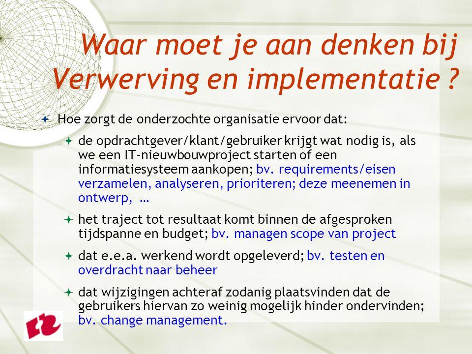 Waar moet je aan denken bij Verwerving en implementatie .