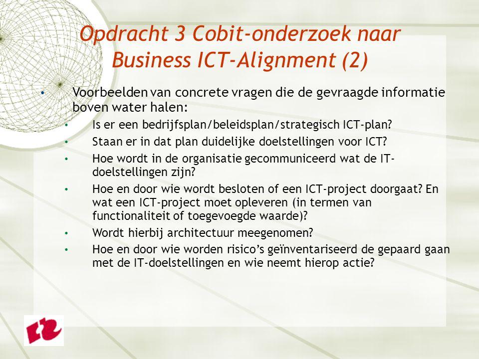 Voorbeelden van concrete vragen die de gevraagde informatie boven water halen: Is er een bedrijfsplan/beleidsplan/strategisch ICT-plan.