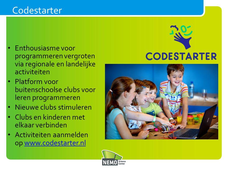 Enthousiasme voor programmeren vergroten via regionale en landelijke activiteiten Platform voor buitenschoolse clubs voor leren programmeren Nieuwe clubs stimuleren Clubs en kinderen met elkaar verbinden Activiteiten aanmelden op www.codestarter.nlwww.codestarter.nl Codestarter
