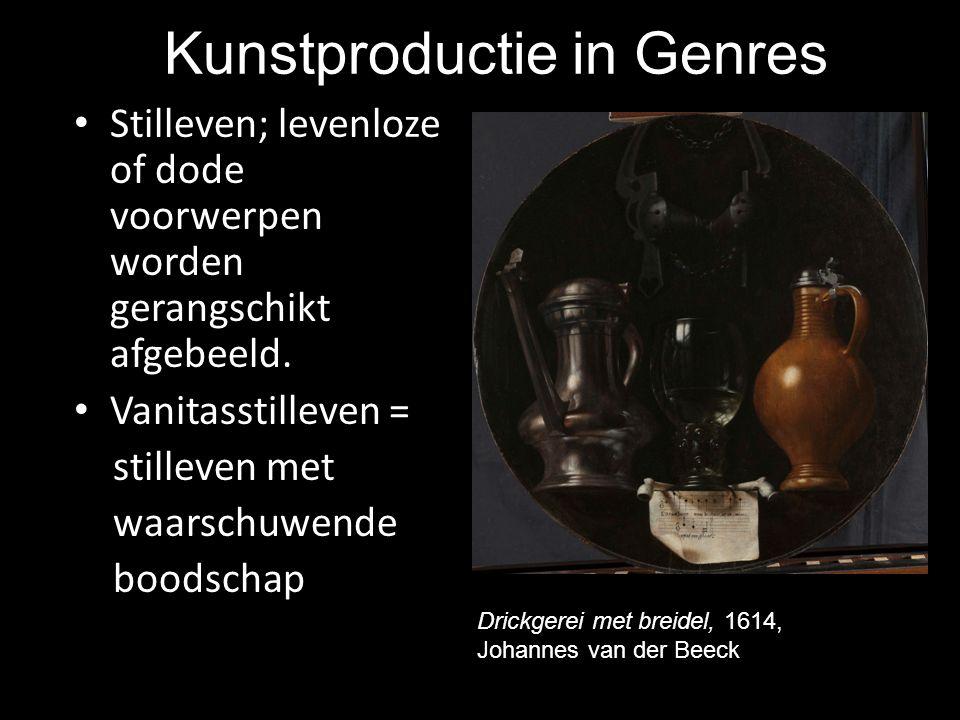 Kunstproductie in Genres Stilleven; levenloze of dode voorwerpen worden gerangschikt afgebeeld. Vanitasstilleven = stilleven met waarschuwende boodsch