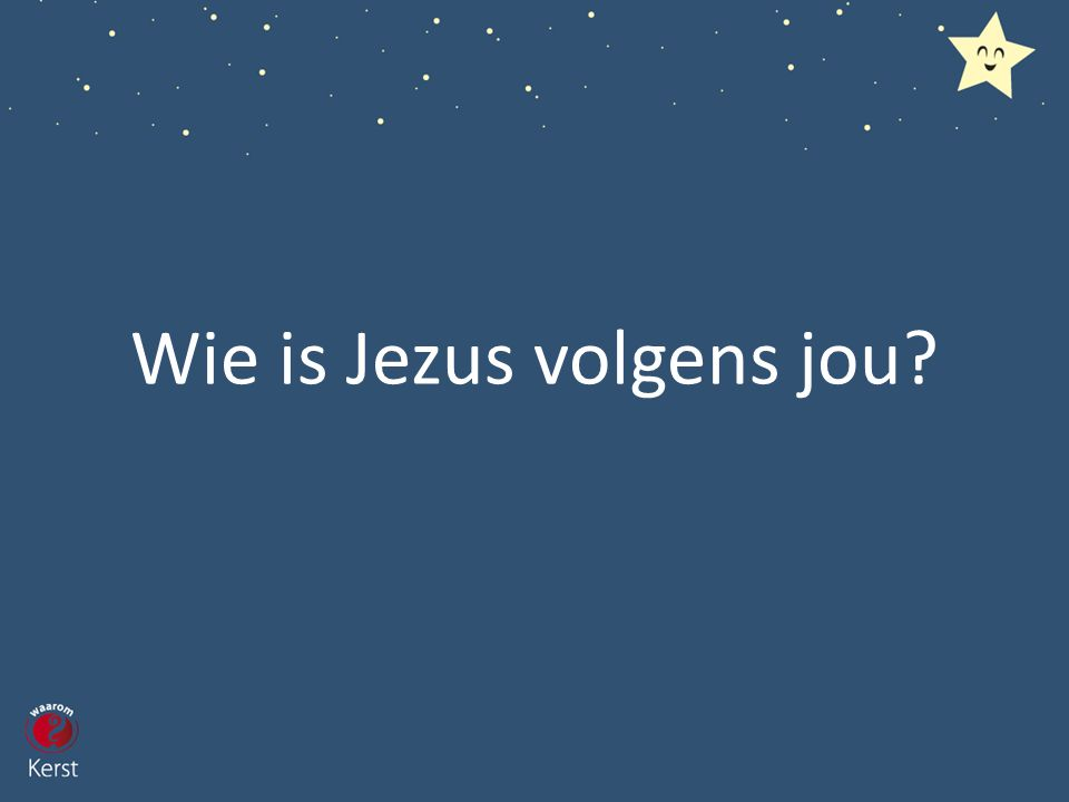 Wie is Jezus volgens jou?