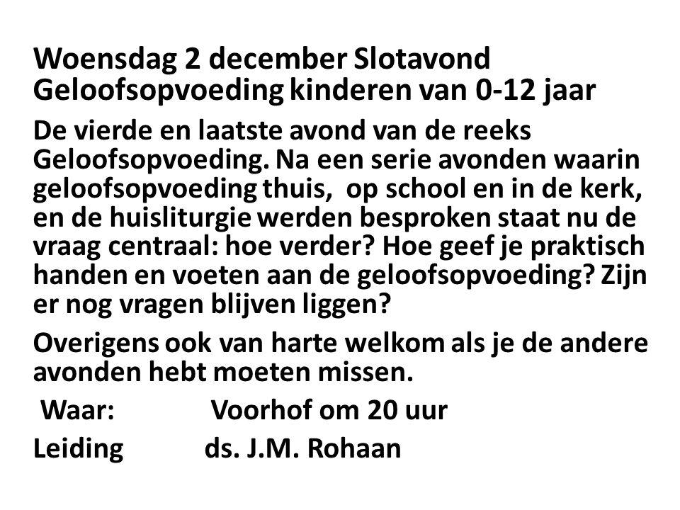 Woensdag 2 december Slotavond Geloofsopvoeding kinderen van 0-12 jaar De vierde en laatste avond van de reeks Geloofsopvoeding.