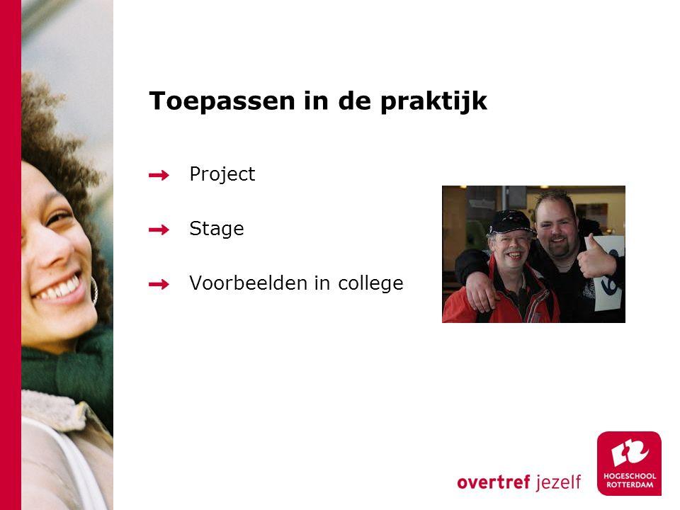 Toepassen in de praktijk Project Stage Voorbeelden in college