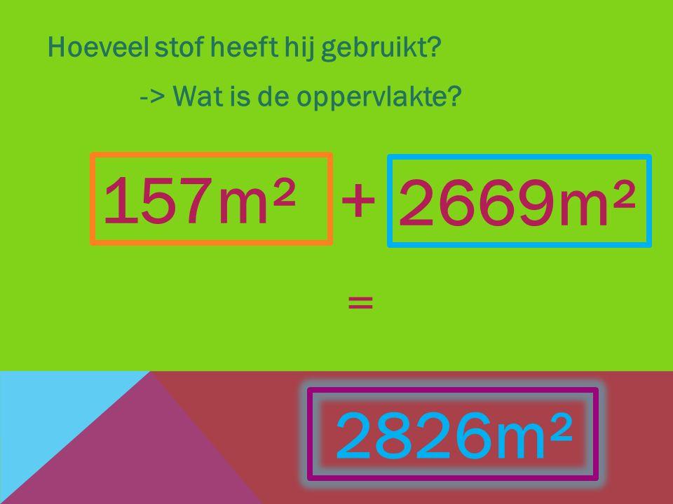 Hoeveel stof heeft hij gebruikt? -> Wat is de oppervlakte? 2669m² + 157m² = 2826m²