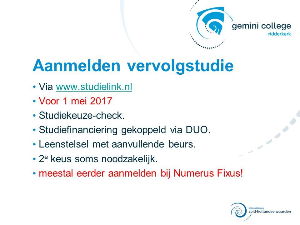 Aanmelden vervolgstudie Via www.studielink.nlwww.studielink.nl Voor 1 mei 2017 Studiekeuze-check. Studiefinanciering gekoppeld via DUO. Leenstelsel me