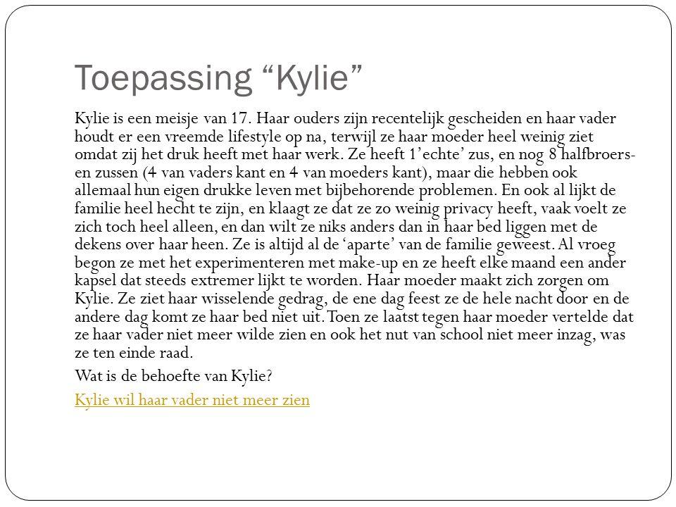 """Toepassing """"Kylie"""" Kylie is een meisje van 17. Haar ouders zijn recentelijk gescheiden en haar vader houdt er een vreemde lifestyle op na, terwijl ze"""