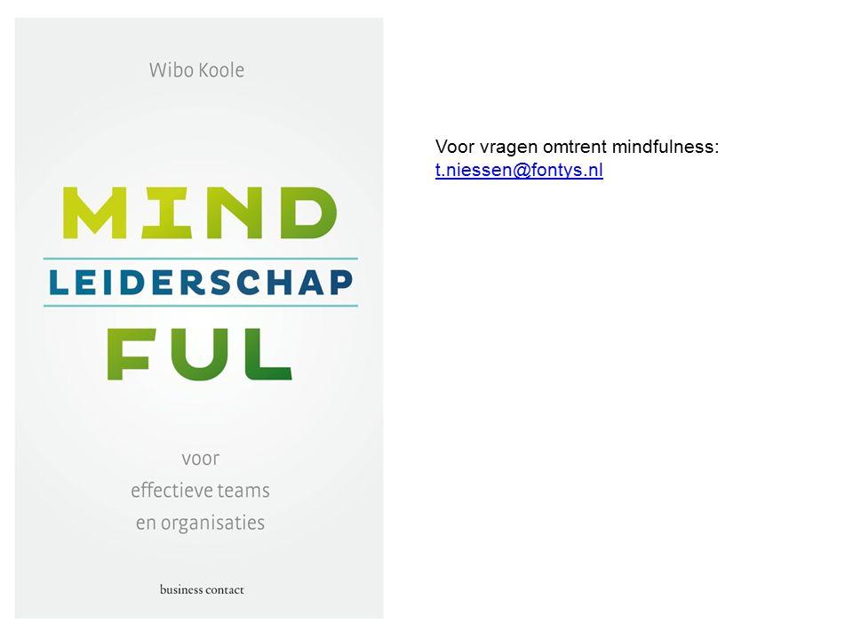 Voor vragen omtrent mindfulness: t.niessen@fontys.nl t.niessen@fontys.nl