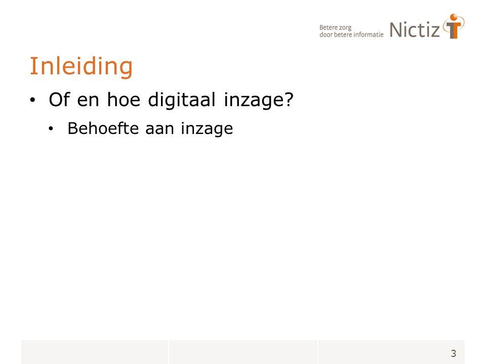 Inleiding Of en hoe digitaal inzage Behoefte aan inzage 3