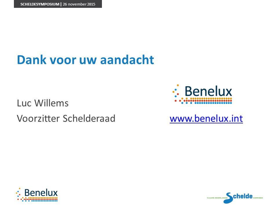 SCHELDESYMPOSIUM | 26 november 2015 Dank voor uw aandacht Luc Willems Voorzitter Schelderaadwww.benelux.intwww.benelux.int