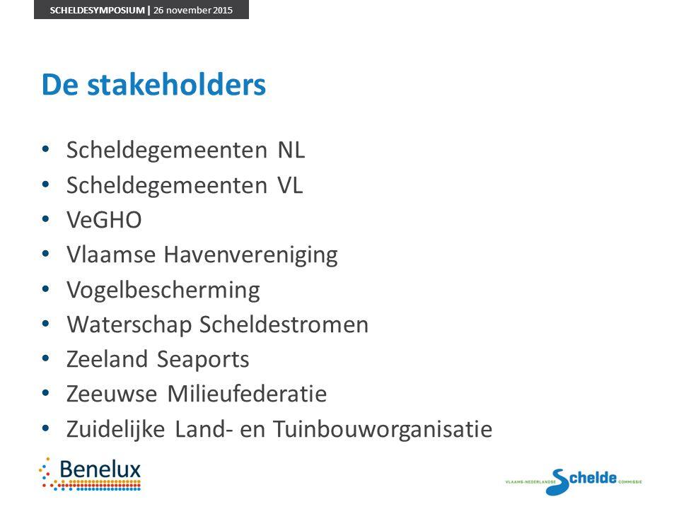 SCHELDESYMPOSIUM | 26 november 2015 De stakeholders Scheldegemeenten NL Scheldegemeenten VL VeGHO Vlaamse Havenvereniging Vogelbescherming Waterschap