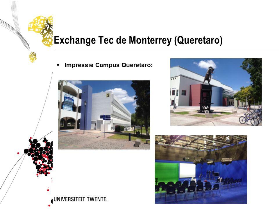 Exchange Tec de Monterrey (Queretaro)  Impressie Campus Queretaro: