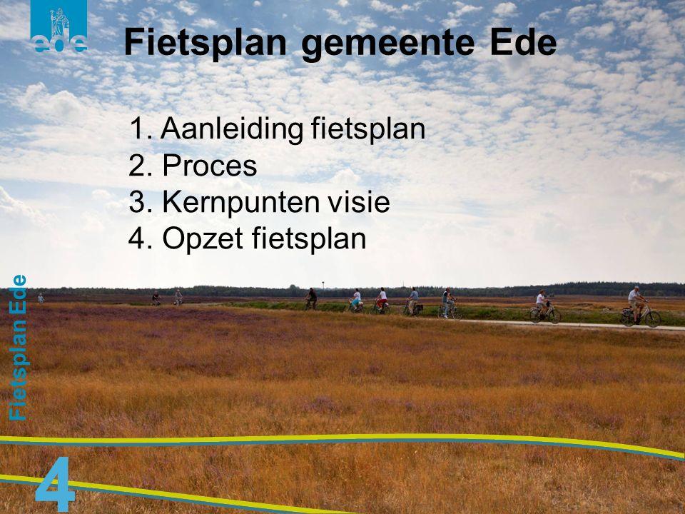5 Fietsplan Ede 5 1.Twee moties van de Raad: Visie en beleid fietsmobiliteit Ede Fietsstad 2018 2.Invulling Gemeentelijk Verkeer- en Vervoers Plan (GVVP) 3.Beleidsimpuls verkeersveiligheid 4.Speerpunt duurzame mobiliteit Aanleiding