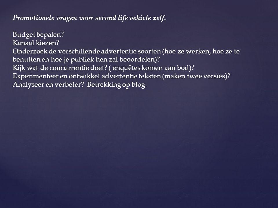Promotionele vragen voor second life vehicle zelf.