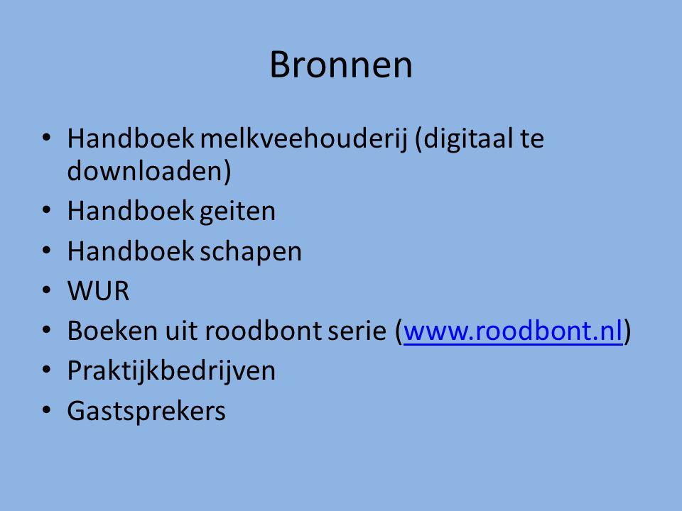 Bronnen Handboek melkveehouderij (digitaal te downloaden) Handboek geiten Handboek schapen WUR Boeken uit roodbont serie (www.roodbont.nl)www.roodbont