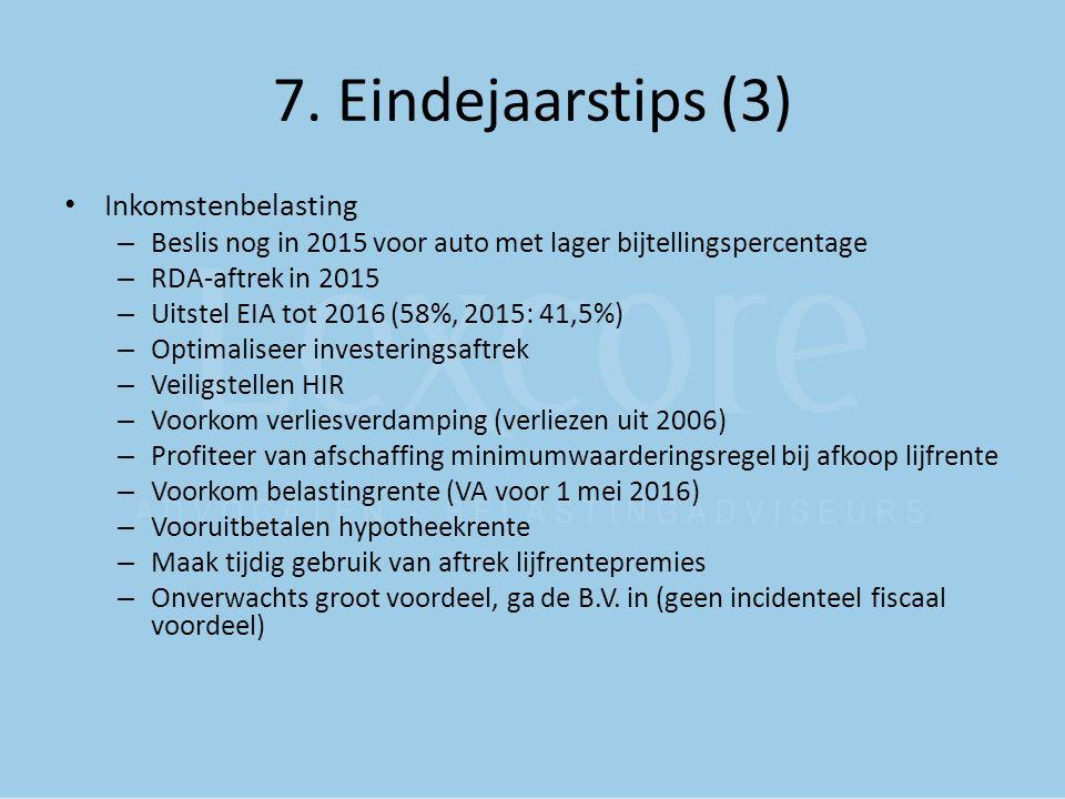 7. Eindejaarstips (3) Inkomstenbelasting – Beslis nog in 2015 voor auto met lager bijtellingspercentage – RDA-aftrek in 2015 – Uitstel EIA tot 2016 (5