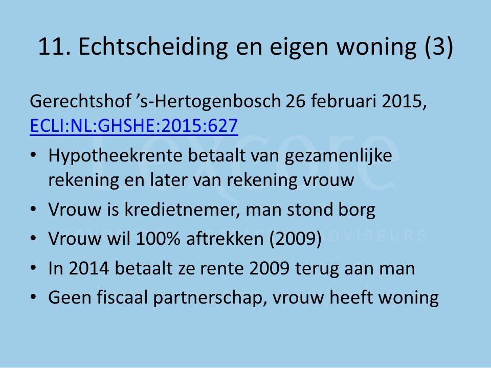 11. Echtscheiding en eigen woning (3) Gerechtshof 's-Hertogenbosch 26 februari 2015, ECLI:NL:GHSHE:2015:627 ECLI:NL:GHSHE:2015:627 Hypotheekrente beta