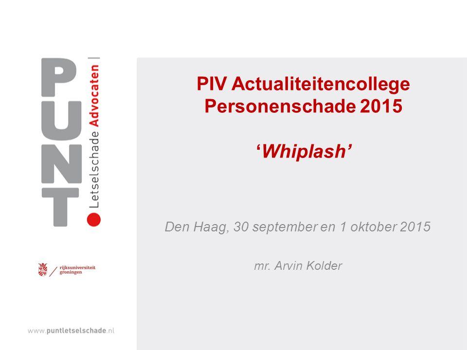 PIV Actualiteitencollege Personenschade 2015 'Whiplash' Den Haag, 30 september en 1 oktober 2015 mr.