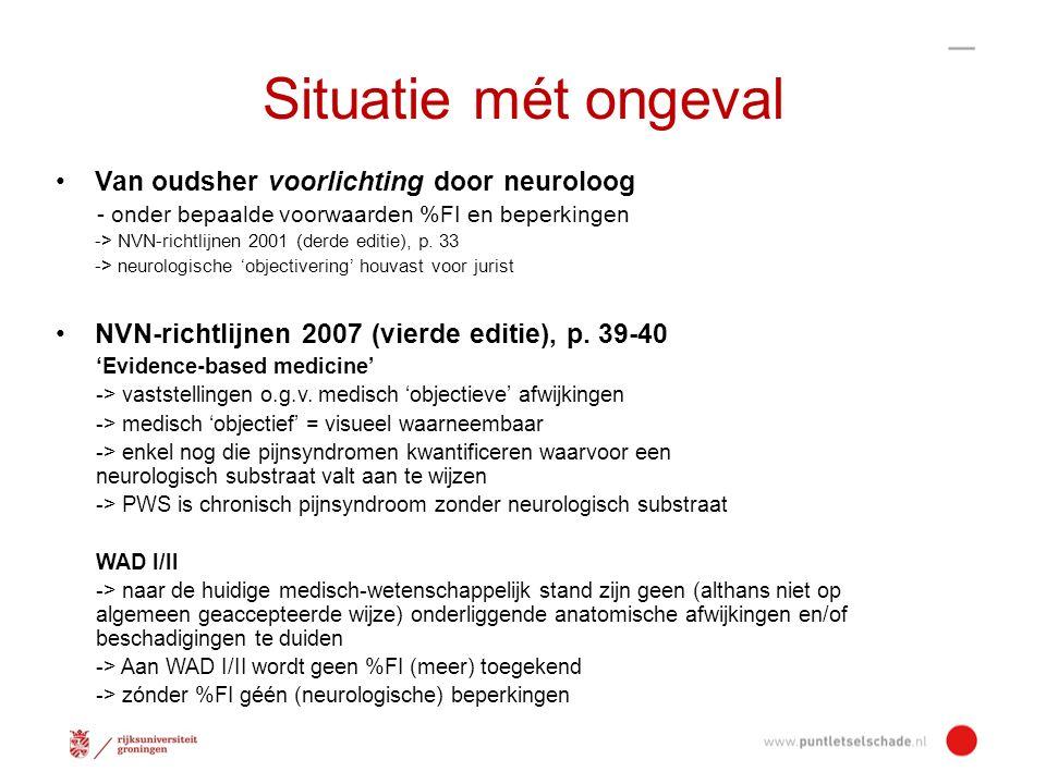 Situatie mét ongeval Van oudsher voorlichting door neuroloog - onder bepaalde voorwaarden %FI en beperkingen -> NVN-richtlijnen 2001 (derde editie), p.