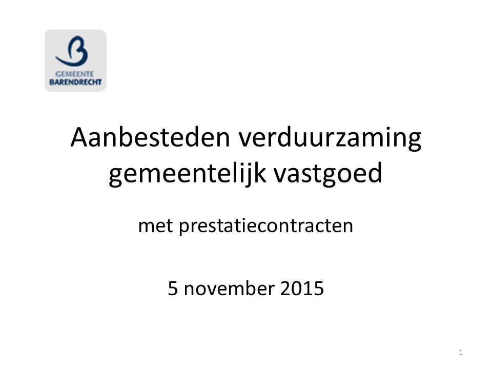 Aanbesteden verduurzaming gemeentelijk vastgoed met prestatiecontracten 5 november 2015 1