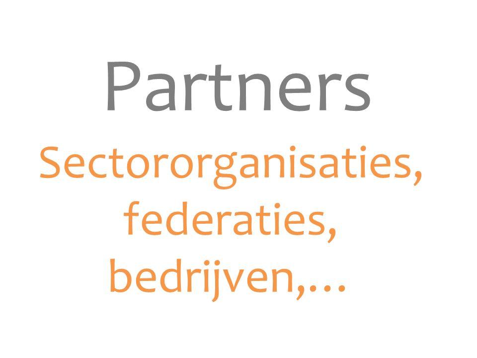 Partners Sectororganisaties, federaties, bedrijven,…