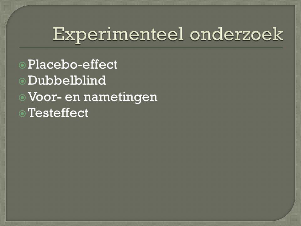  Placebo-effect  Dubbelblind  Voor- en nametingen  Testeffect