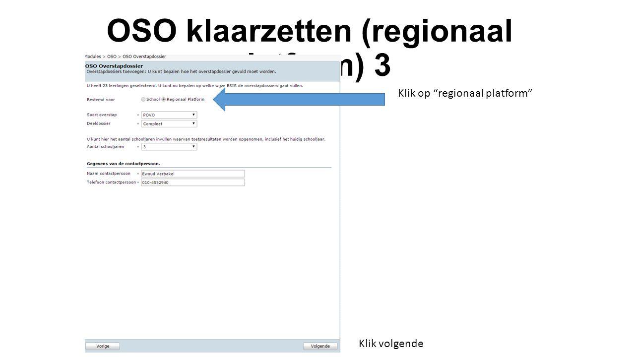 """OSO klaarzetten (regionaal platform) 3 Klik op """"regionaal platform"""" Klik volgende"""