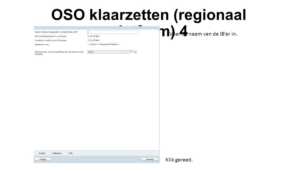 OSO klaarzetten (regionaal platform) 4 Voer de naam van de IB'er in. Klik gereed.