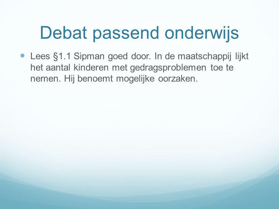 Debat passend onderwijs Lees §1.1 Sipman goed door.