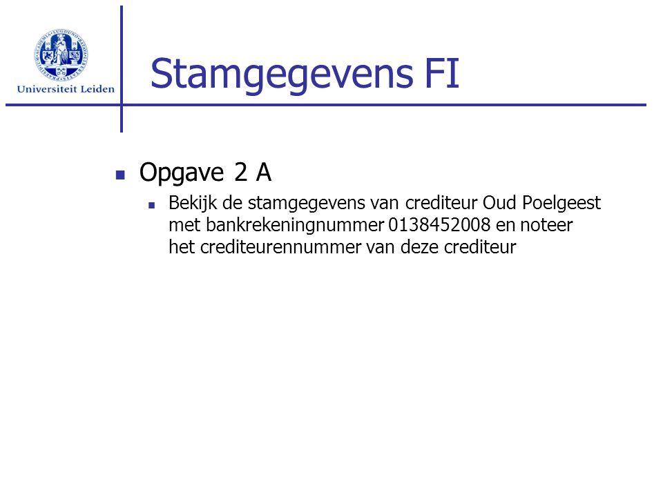 Stamgegevens FI Opgave 2 A Bekijk de stamgegevens van crediteur Oud Poelgeest met bankrekeningnummer 0138452008 en noteer het crediteurennummer van deze crediteur