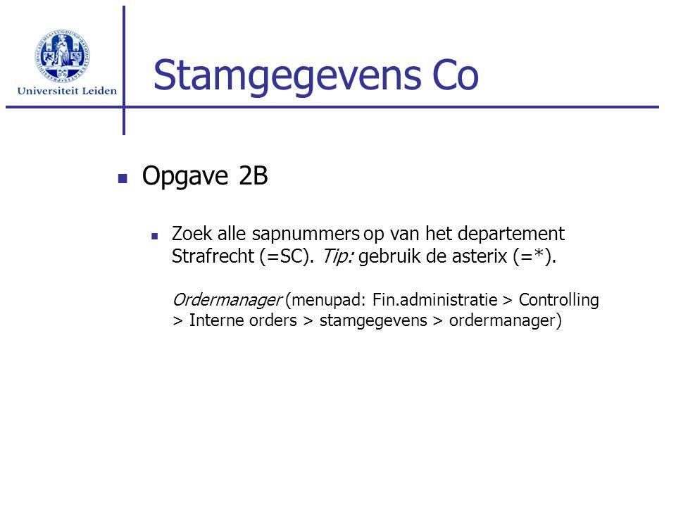 Stamgegevens Co Opgave 2B Zoek alle sapnummers op van het departement Strafrecht (=SC).