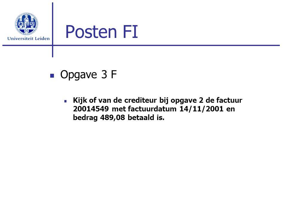 Posten FI Opgave 3 F Kijk of van de crediteur bij opgave 2 de factuur 20014549 met factuurdatum 14/11/2001 en bedrag 489,08 betaald is.