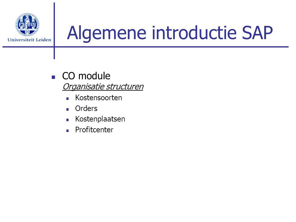Algemene introductie SAP CO module Organisatie structuren Kostensoorten Orders Kostenplaatsen Profitcenter