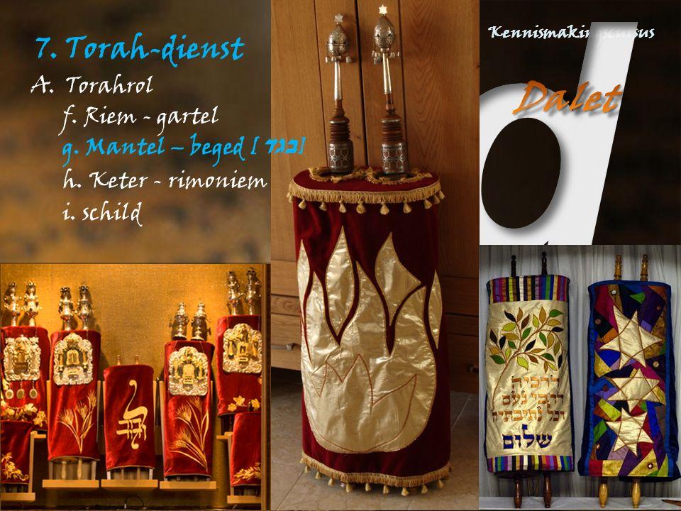 7. Torah-dienst A.Torahrol h. Keter - rimoniem i. schild f. Riem - gartel