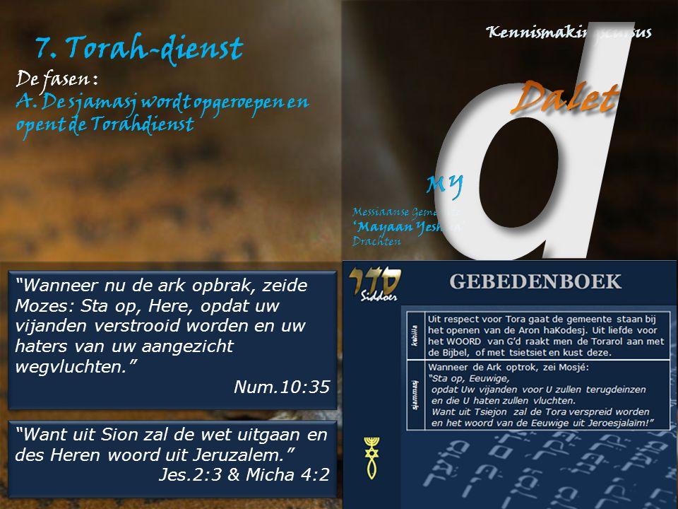 7. Torah-dienst De fasen : A.